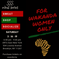 For Wakanda Women Only – Sweat, Shop and Socialize Event Series